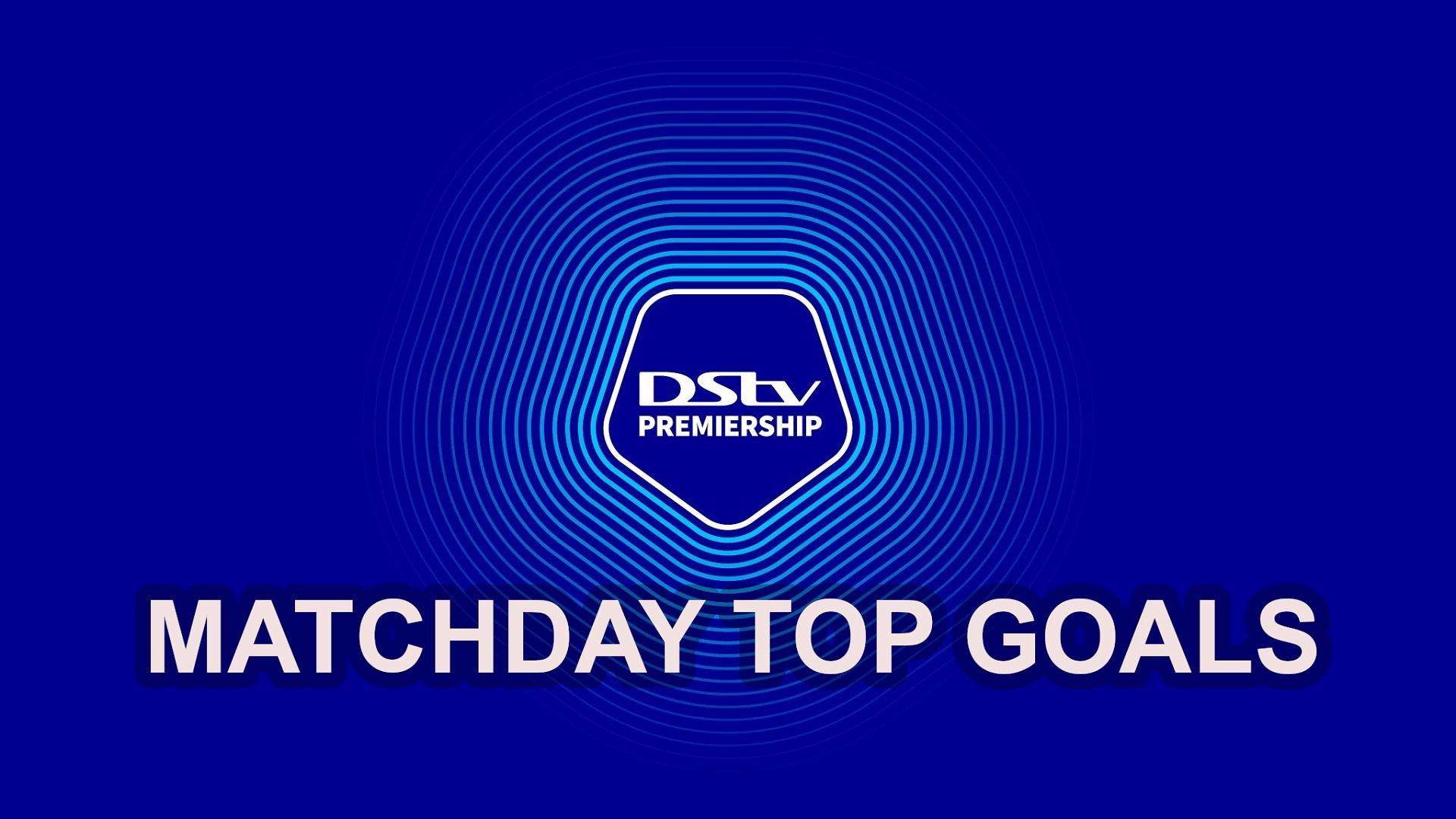 DStv Premiership | Matchweek 6 | Top Goals