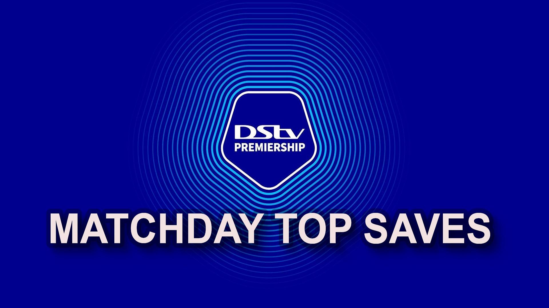 DStv Premiership | Matchweek 6 | Top Goalkeeper Saves