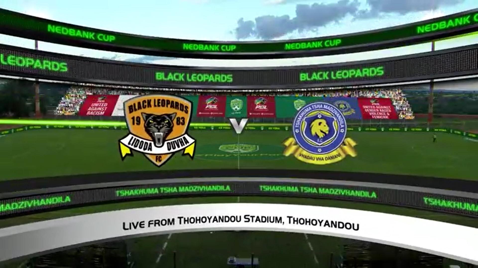 Nedbank Cup   QF    Black Leopards v Tshakhuma Tsha Madzivhandila   Highlights