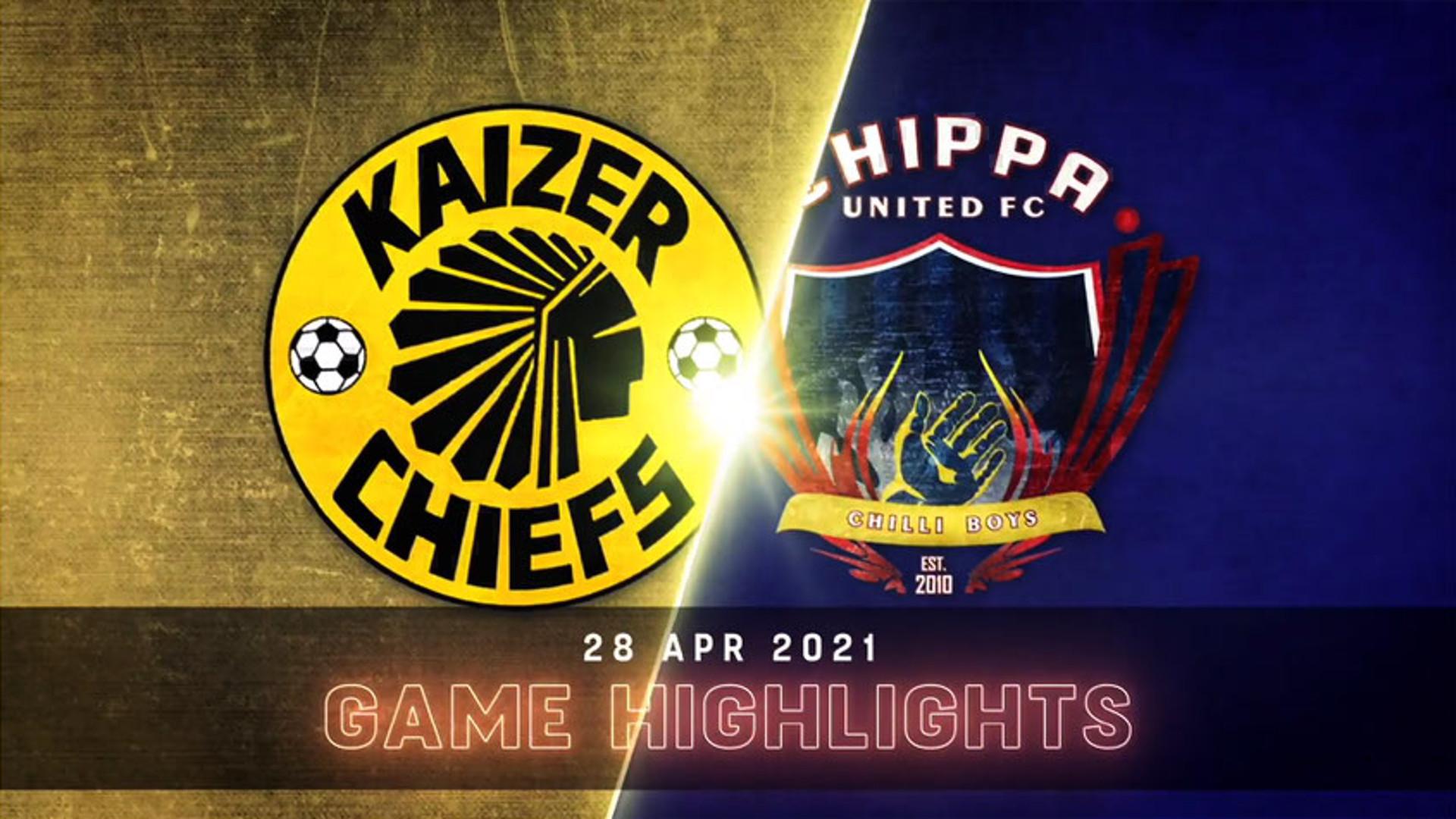 DStv Premiership l Kaizer Chiefs v Chippa United l Highlights